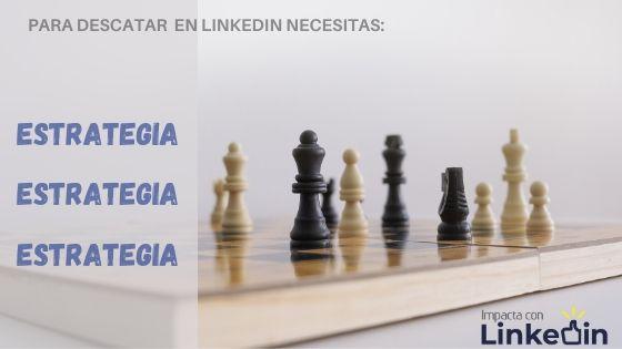 Porque es importante tener una estrategia definida en LinkedIn